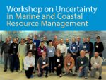 workshop on uncertainty in marine and coastal resource management
